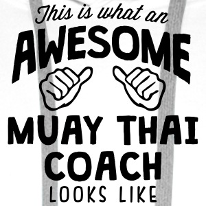 awesome muay thai coach looks like - Men's Premium Hoodie