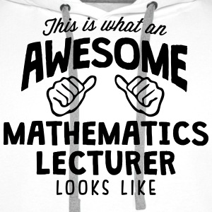 awesome mathematics lecturer looks like - Men's Premium Hoodie