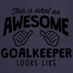 awesome goalkeeper looks like - Cooking Apron