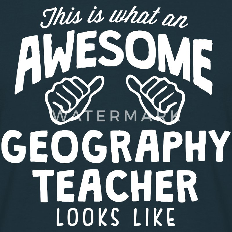 awesome geography teacher looks like - Men's T-Shirt