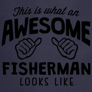 awesome fisherman looks like - Cooking Apron