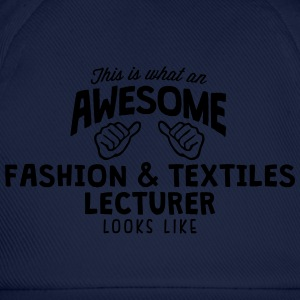 awesome fashion  textiles lecturer looks - Baseball Cap