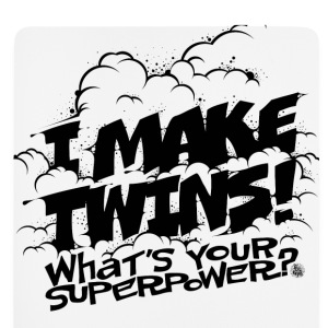 I make twins Tee shirts - Tapis de souris (format portrait)