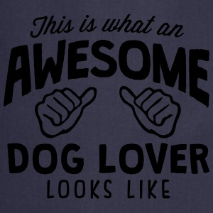 awesome dog lover looks like - Cooking Apron