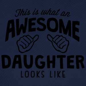 awesome daughter looks like - Baseball Cap