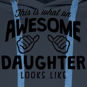 awesome daughter looks like - Men's Premium Hoodie