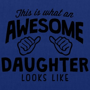 awesome daughter looks like - Tote Bag
