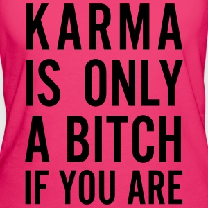karma is only a bitch if you are Taschen & Rucksäcke - Frauen Bio-T-Shirt