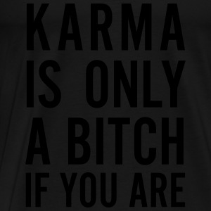 karma is only a bitch if you are Tank Tops - Männer Premium T-Shirt