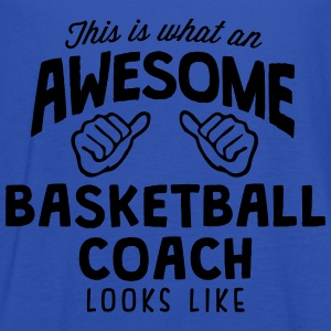 awesome basketball coach looks like - Women's Tank Top by Bella