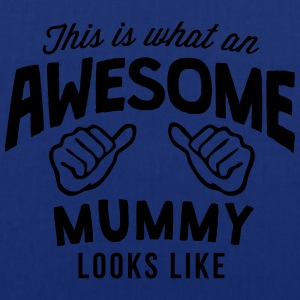 this is what an awesome mummy looks like - Tote Bag