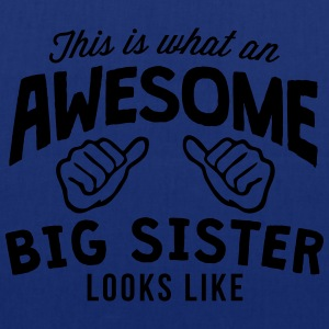 this is what an awesome big sister looks - Tote Bag