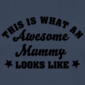 this is what an awesome mummy looks like - Men's Premium Longsleeve Shirt