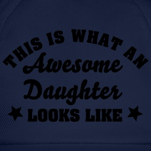this is what an awesome daughter looks l - Baseball Cap
