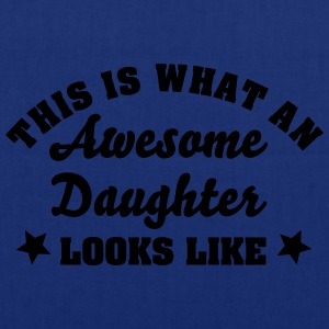 this is what an awesome daughter looks l - Tote Bag