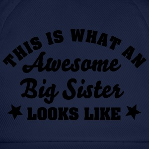 this is what an awesome big sister looks - Baseball Cap