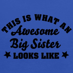 this is what an awesome big sister looks - Women's Tank Top by Bella