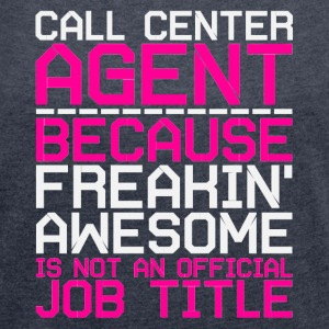 Call Center Agent - pink Pullover & Hoodies - Frauen T-Shirt mit gerollten Ärmeln