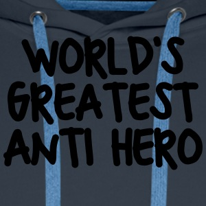 worlds greatest anti hero - Men's Premium Hoodie
