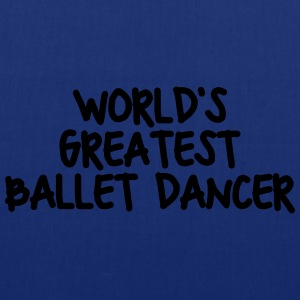worlds greatest ballet dancer - Tote Bag