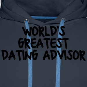 worlds greatest dating advisor - Men's Premium Hoodie