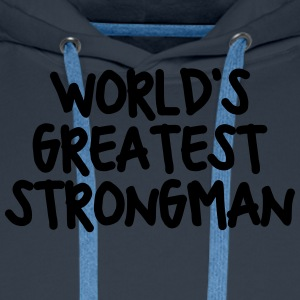 worlds greatest strongman - Men's Premium Hoodie