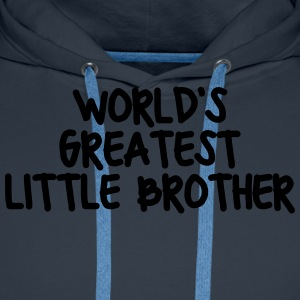 worlds greatest little brother - Men's Premium Hoodie