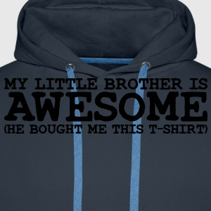 my little brother is awesome - Men's Premium Hoodie