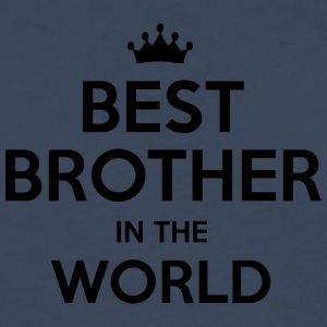 best brother in the world - Men's Premium Longsleeve Shirt