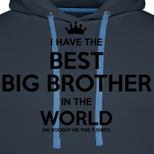 i have the best big brother in the world - Men's Premium Hoodie