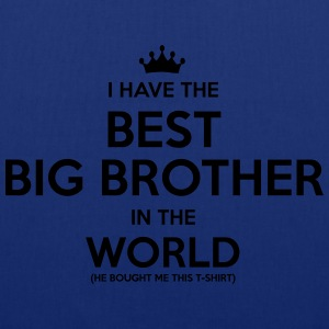 i have the best big brother in the world - Tote Bag