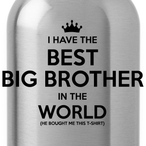 i have the best big brother in the world - Water Bottle