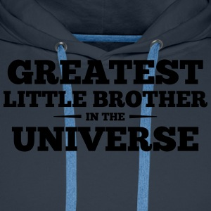 greatest little brother in the universe - Men's Premium Hoodie