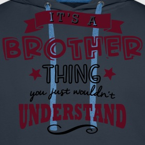 its a brother thing - Men's Premium Hoodie