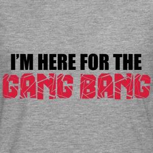 Here For The Gang Bang  Sweaters - Mannen Premium shirt met lange mouwen