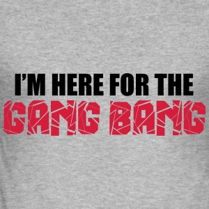 Here For The Gang Bang  Sweatshirts - Herre Slim Fit T-Shirt