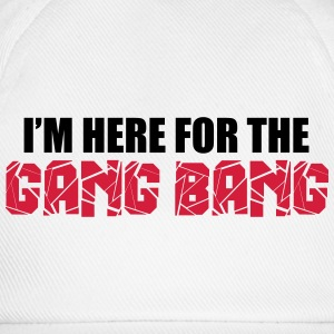 Here For The Gang Bang  Grembiuli - Cappello con visiera