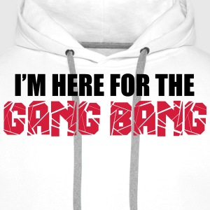 Here For The Gang Bang  Tabliers - Sweat-shirt à capuche Premium pour hommes