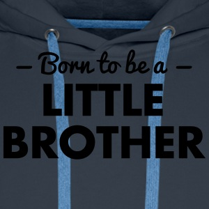 born to be a little brother - Men's Premium Hoodie