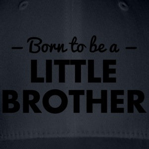 born to be a little brother - Flexfit Baseball Cap