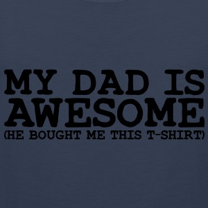 my dad is awesome - Men's Premium Tank Top