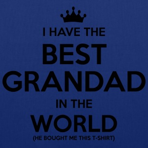 i have the best grandad in the world - Tote Bag