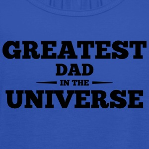 greatest dad in the universe - Women's Tank Top by Bella