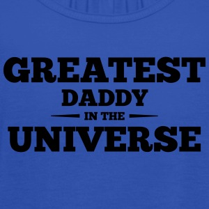 greatest daddy in the universe - Women's Tank Top by Bella