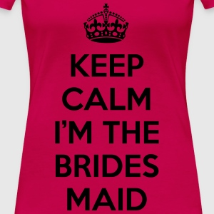 Keep Calm Bridesmaid  Tops - Women's Premium T-Shirt
