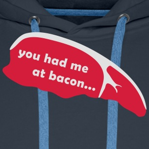 you had me at bacon T-Shirts - Männer Premium Hoodie