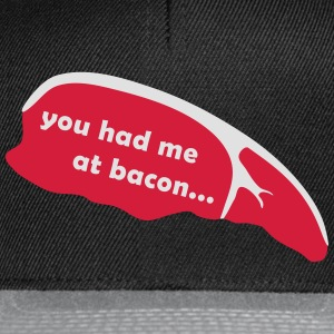 you had me at bacon T-Shirts - Snapback Cap