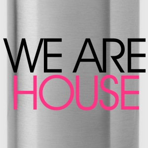 We Are House - Water Bottle