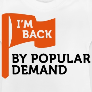 I ll be back due to high demand! Shirts - Baby T-Shirt