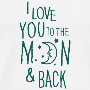 Blanco I LOVE YOU TO THE MOON & BACK Tazas y accesorios - Camiseta premium hombre